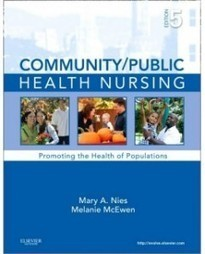 Test Bank For » Test Bank for Community/Public Health Nursing, 5th Edition: Mary A. Nies Download | Communitypublic Health Nursing Promoting the Health of Populations 5th edition | Scoop.it