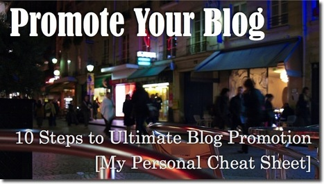 Promote Your Blog: 10 Steps to Ultimate Blog Promotion [Cheat Sheet] | Buying, Selling and Working on the Internet | Scoop.it