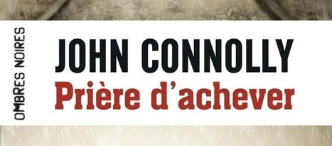 Prière d'achever – John Connolly – Lilitu: Un blog geek mais girly | Revue de web Ombres Noires | Scoop.it