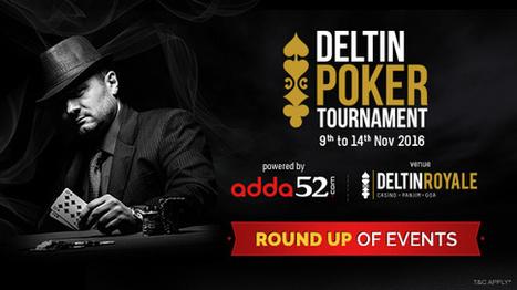November 2016: Round up of Events – Deltin Poker Tournament Presented by Adda52.com | Adda52 Blog | Sanjay Sharma | Scoop.it