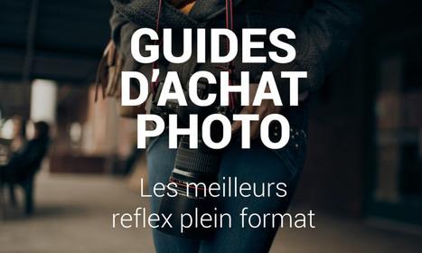 Guides d'achat photo : les meilleurs reflex full frame (ou plein format) | Phototrend.fr | Photographie | Scoop.it
