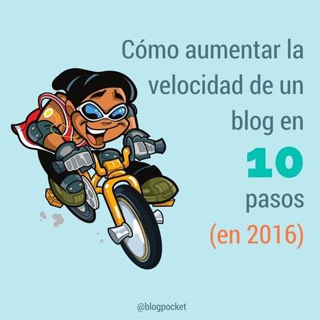 Cómo aumentar la velocidad de un blog en 10 pasos | Xianina Social Media | Scoop.it