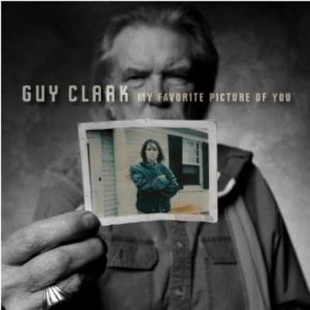 Guy Clark: My Favorite Picture Of You | American Crossroads | Scoop.it