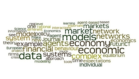 FuturICT: A complex systems approach to constructing better models for managing financial markets and the economy - J.Doyne Farmer, M.Gallegati, C.Hommes, A.Kirman, P.Ormerod, S.Cincotti, A.Sanchez... | FuturICT Journal Publications | Scoop.it