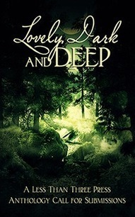 Lovely, Dark, and Deep Anthology Needs Dark Fiction Stories - Pays $200 | Call for Submissions | Scoop.it