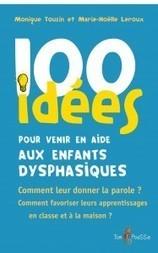 Les troubles instrumentaux associés à la dysphasie | 100 idées | ANAE - Approche Neuropsychologique des Apprentissages chez l'Enfant | Scoop.it