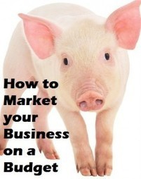 How to Market Your Business on a Budget - | Online Marketing | Scoop.it