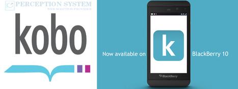 Kobo Launches eReading Application for BlackBerry 10 Users   BLACKBERRY APP MART   Scoop.it