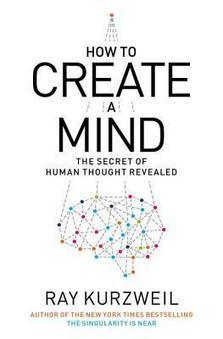 """Ray Kurzweil """"How to Create a Mind"""" 