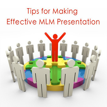 Tips for making effective mlm presentation | | MLMBusinessTips | Scoop.it