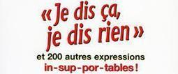 Les mots pour le dire | Société, langue et patrimoine français | Scoop.it