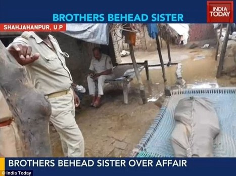 Two brothers beheaded their teenage sister and carried her head through their Indian village because they disapproved of her romance with a cousin | Focus World News - With Fillie Focus | Scoop.it