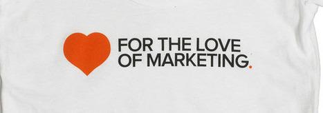 Amour et Marketing même combat | Internet | Scoop.it
