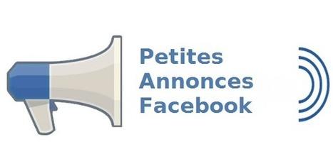 Facebook libéralise les Groupes pour développer ses petites annonces gratuites - Arobasenet.com | Community Manager...What Else ? | Scoop.it