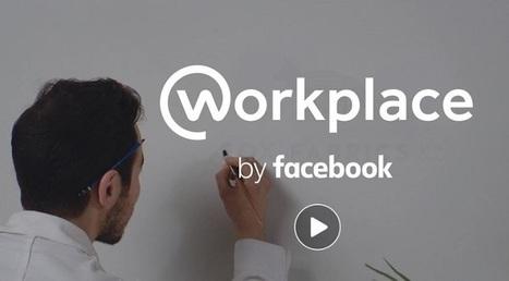 Workplace de Facebook : Le réseau social privé destiné aux entreprises | Social Media Curation par Mon Habitat Web | Scoop.it