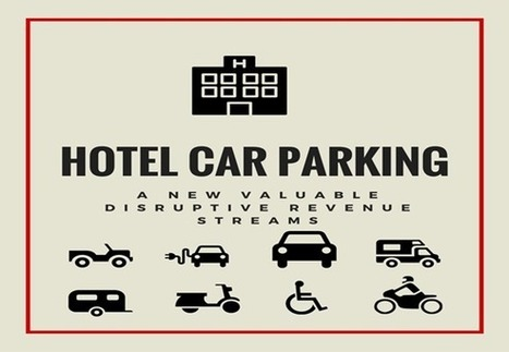 Hotel Car Parking A New Valuable Disruptive Revenue Stream | Social Media Coaching for Hotels | Scoop.it
