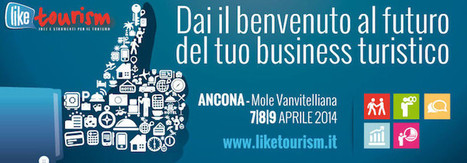 Liketourism 2014 Ancona - Evento web marketing turistico | LikeTourism2014 | Scoop.it