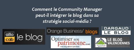 Comment le Community Manager peut-il intégrer le blog à sa stratégie social-média ? - Clément Pellerin - Community Manager Freelance & Formation réseaux sociaux | Community Management & CRM | Scoop.it