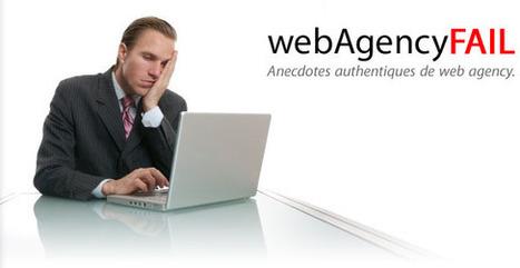 Web Agency FAIL : Anecdotes authentiques de web agency » [objet ... | Agence web et Webmarketing | Scoop.it