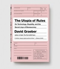 The Utopia of Rules  » Melville House Books | Peer2Politics | Scoop.it