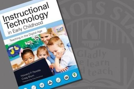 Faculty members deliver practical approach for using instructional technology in early childhood - Illinois State University Stories | Instructional Design | Scoop.it