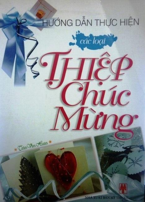 Hướng Dẫn Thực Hiện Các Loại Thiệp Chúc Mừng là một cuốn sách hay tại sachhaynhat.vn | sachhaynhat.vn | Scoop.it