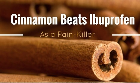 Cinnamon Beats Ibuprofen For Pain, Study Reveals | naturopath | Scoop.it