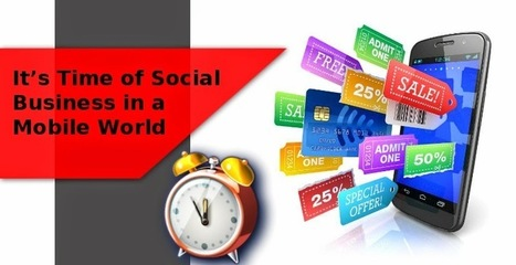 It's Time of Social Business in a Mobile World | Application Development | Scoop.it
