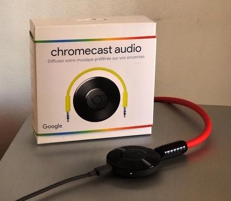 Test ChromeCast Audio : validation audiophile pour le petit lecteur réseau de Google   ON-TopAudio   Scoop.it