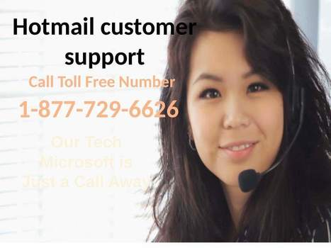 Call Hotmail Support Number 1-877-729-6626   To Have The Steadfast Solution | Tech support | Scoop.it