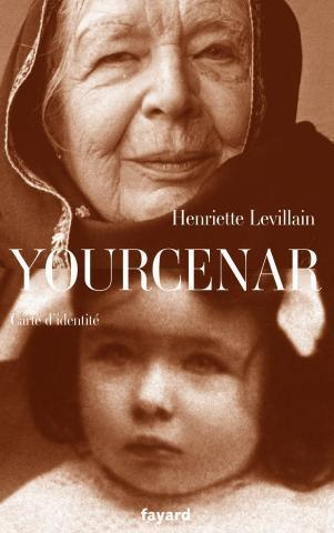 """Yourcenar, carte d'identité"" Henriette Levillain