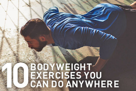 10 bodyweight exercises you can do without the gym | SELF HEALTH | Scoop.it
