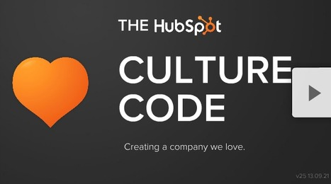 The HubSpot Culture Code: Creating a Company We Love | Evolution de la communication interne | Scoop.it