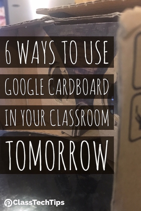 6 Ways to Use Google Cardboard in Your Classroom Tomorrow - via @ClassTechTips | Into the Driver's Seat | Scoop.it