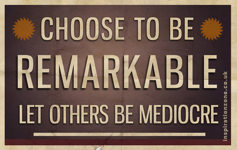 Response: 8 Ways to Be Remarkable | Daily Clippings | Scoop.it