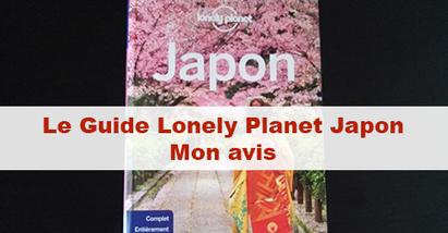 Lonely Planet Japon : mon avis sur ce guide | japon | Scoop.it