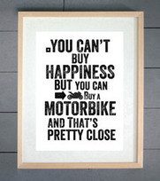 You Can't Buy Happiness Motorbike Print | Motorcycle Photos | Scoop.it