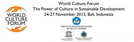 World Culture Forum - The Power of Culture in Sustainable Development, 24-27.11.2013, Bali | Universitaires | Scoop.it