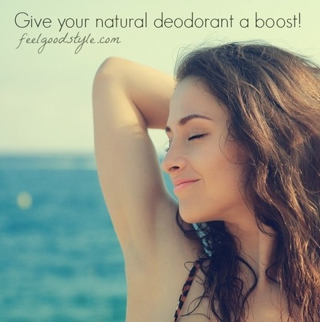3 Tips for Making Natural Deodorant More Effective - Feelgood Style | Skin Care | Scoop.it