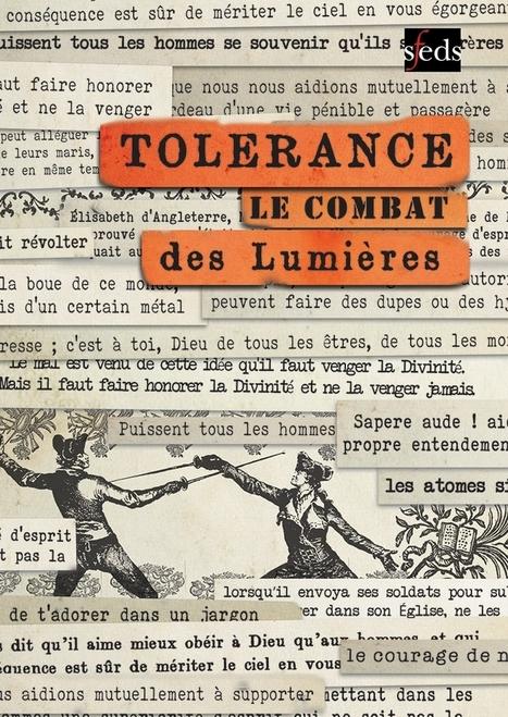 Tolérance le combat des Lumières, par la SFEDS   Référent numérique   Scoop.it