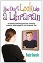You don't look like a librarian! | The Future Librarian | Scoop.it
