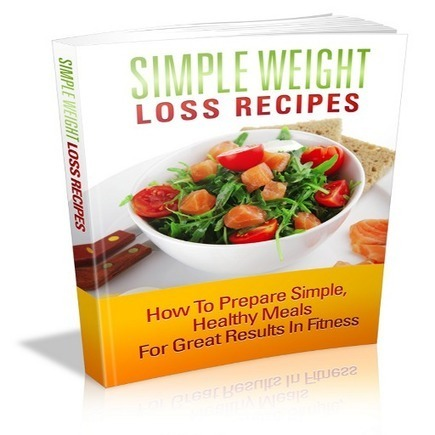 Simple Weight Loss Recipes | Your Health Guide | Weight loss tips | Scoop.it