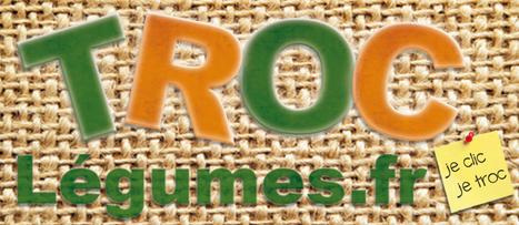 Troc-légumes.fr | Curiosités planétaires | Scoop.it
