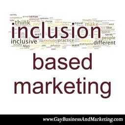 So What is Inclusion Based Marketing? - Jenn T. Grace, the Professional Lesbian | LGBT Business Community | Scoop.it