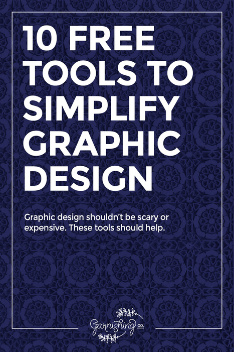 10 Free Tools to Simplify Graphic Design | Garnishing Co. | Branding - identidad visual | Scoop.it