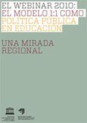 El Webinar 2010: El modelo 1:1 como política pública en Educación. Una mirada regional | Educación Iberoamericana | Scoop.it