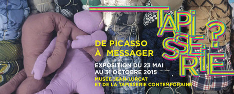 Exposition Tapisserie ? De Picasso à Messager : Les musées d'Angers | Textile Horizons | Scoop.it