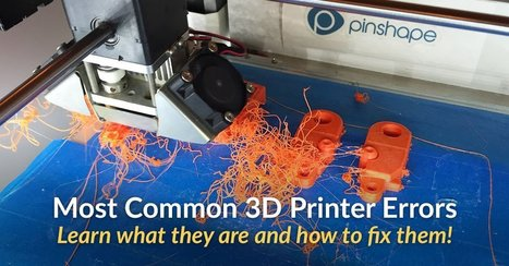 3 Most Common 3D Printer Errors and Their Fixes  | Managing Technology and Talent for Learning & Innovation | Scoop.it