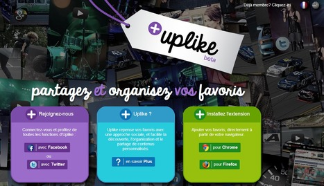 Uplike : partagez et organisez vos favoris | Geeks | Scoop.it