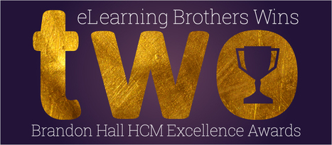 eLearning Brothers Wins Two Brandon Hall HCM Excellence Awards - eLearning Brothers | E-learning News and Notes | Scoop.it